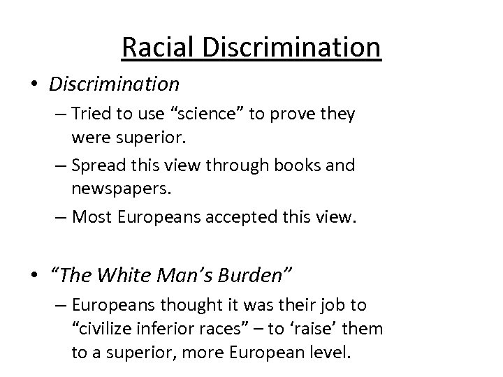 """Racial Discrimination • Discrimination – Tried to use """"science"""" to prove they were superior."""
