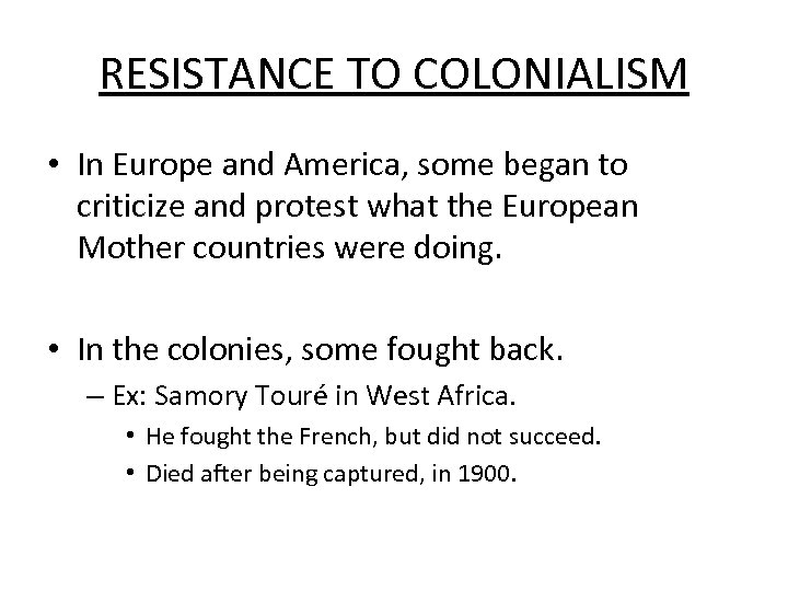 RESISTANCE TO COLONIALISM • In Europe and America, some began to criticize and protest