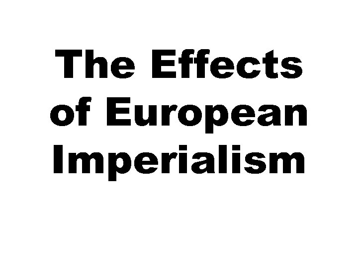 The Effects of European Imperialism