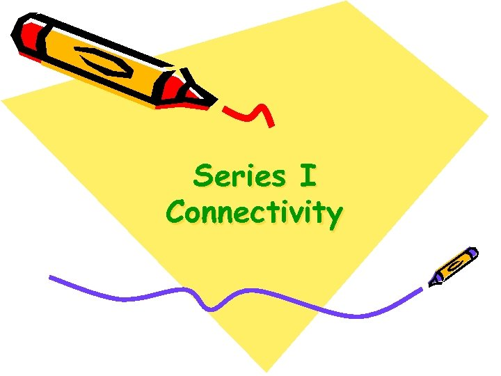 Series I Connectivity