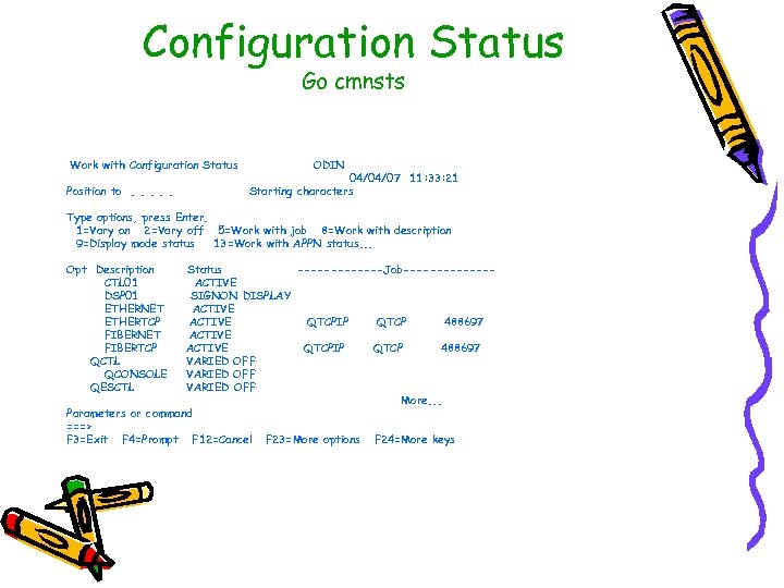 Configuration Status Go cmnsts Work with Configuration Status Position to. . . ODIN 04/04/07