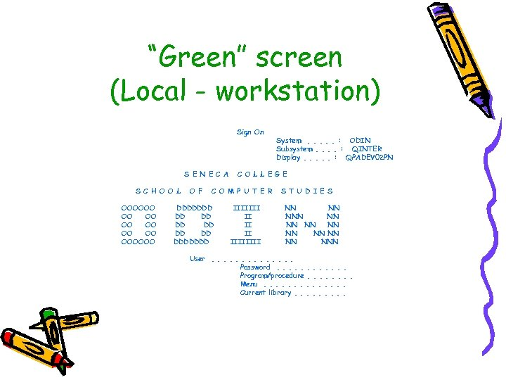 """Green"" screen (Local - workstation) Sign On S E N E C A S"