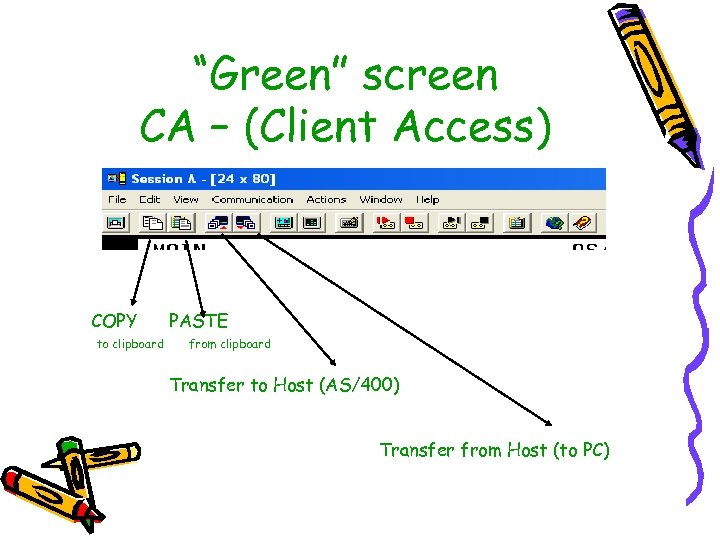"""Green"" screen CA – (Client Access) COPY to clipboard PASTE from clipboard Transfer to"