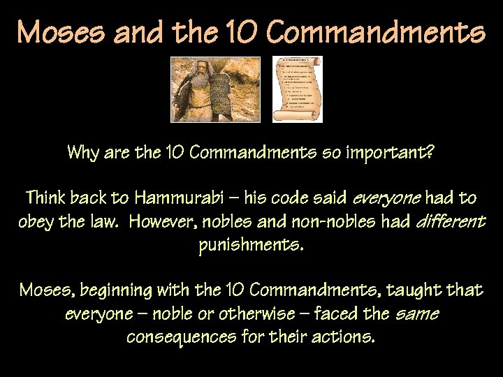 Moses and the 10 Commandments Why are the 10 Commandments so important? Think back