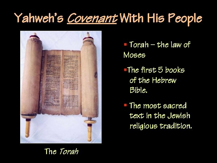 Yahweh's Covenant With His People § Torah – the law of Moses §The first