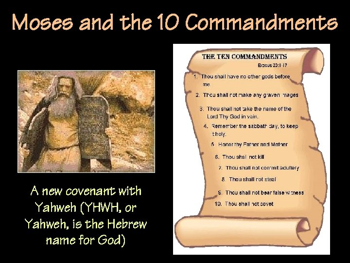 Moses and the 10 Commandments A new covenant with Yahweh (YHWH, or Yahweh, is