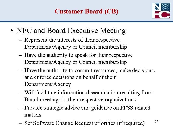 Customer Board (CB) • NFC and Board Executive Meeting – Represent the interests of