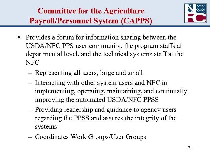 Committee for the Agriculture Payroll/Personnel System (CAPPS) • Provides a forum for information sharing