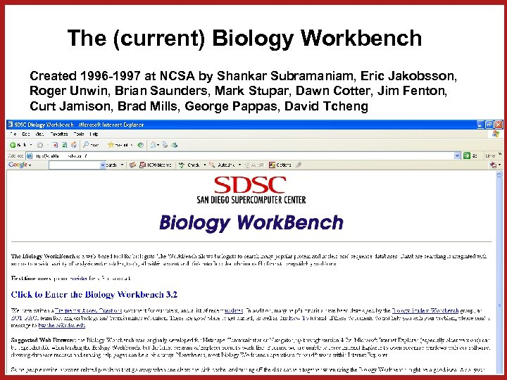 The (current) Biology Workbench Created 1996 -1997 at NCSA by Shankar Subramaniam, Eric Jakobsson,