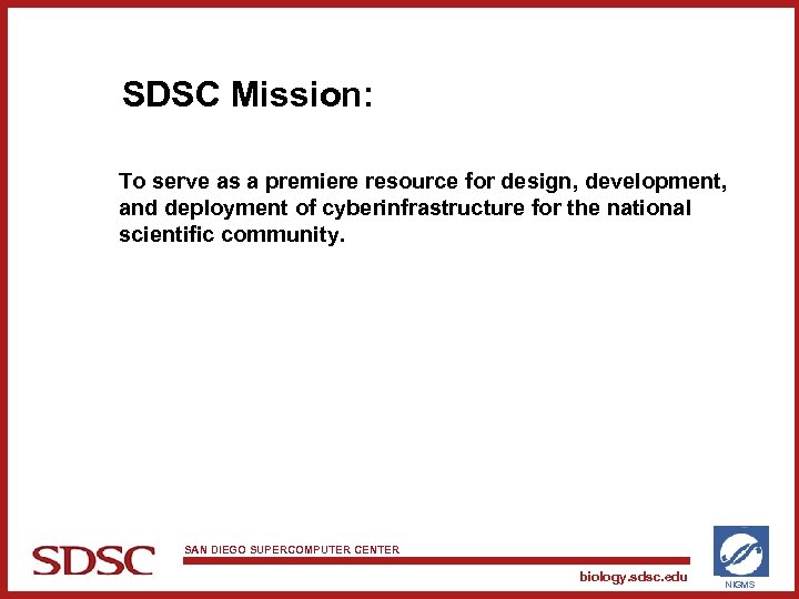 SDSC Mission: To serve as a premiere resource for design, development, and deployment of