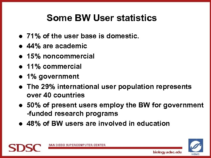 Some BW User statistics l l l l 71% of the user base is