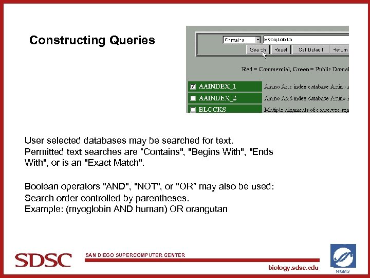 Constructing Queries User selected databases may be searched for text. Permitted text searches are