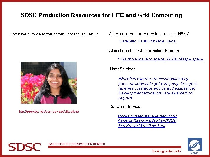 SDSC Production Resources for HEC and Grid Computing Tools we provide to the community