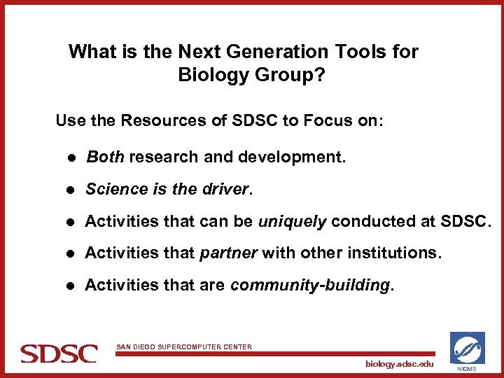 What is the Next Generation Tools for Biology Group? Use the Resources of SDSC