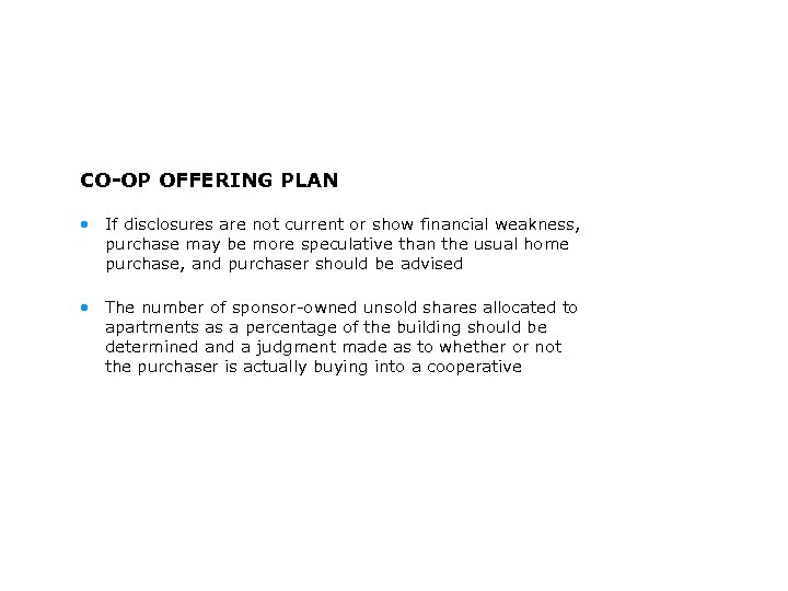 CO-OP OFFERING PLAN • If disclosures are not current or show financial weakness, purchase