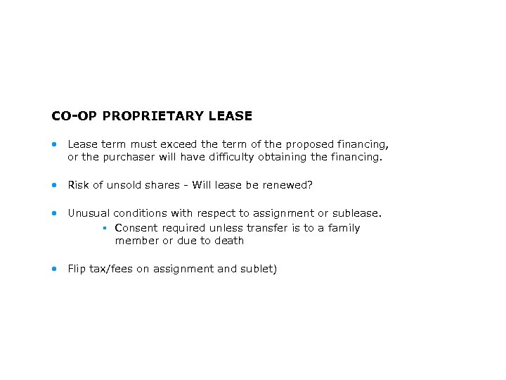 CO-OP PROPRIETARY LEASE • Lease term must exceed the term of the proposed financing,