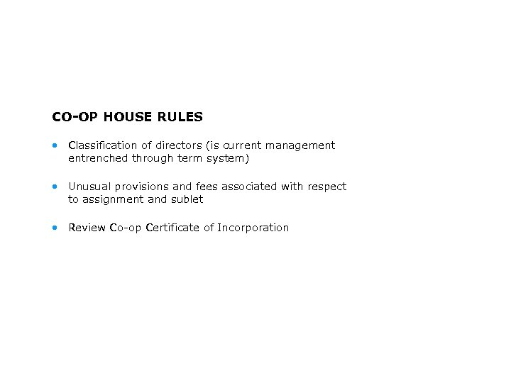 CO-OP HOUSE RULES • Classification of directors (is current management entrenched through term system)