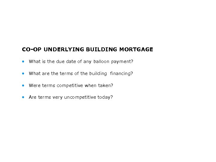 CO-OP UNDERLYING BUILDING MORTGAGE • What is the due date of any balloon payment?