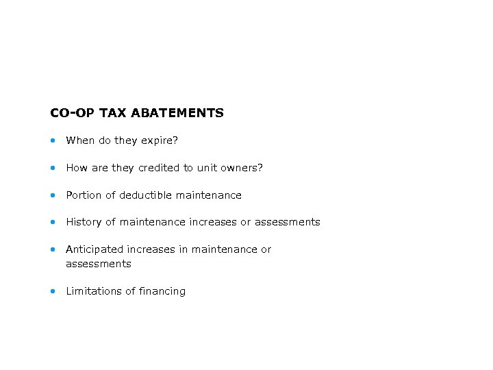 CO-OP TAX ABATEMENTS • When do they expire? • How are they credited to