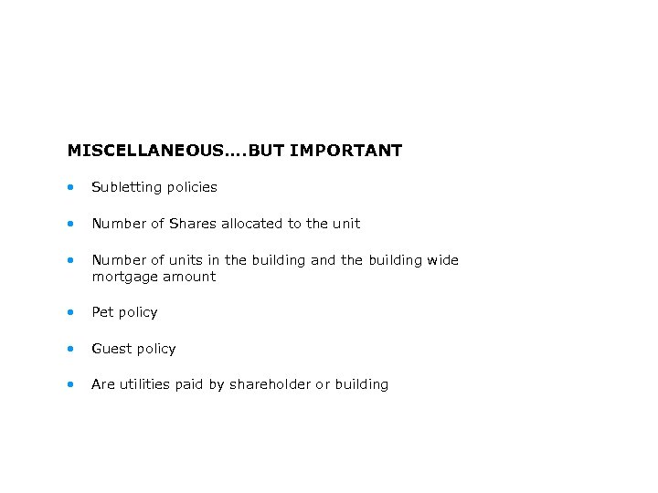 MISCELLANEOUS…. BUT IMPORTANT • Subletting policies • Number of Shares allocated to the unit