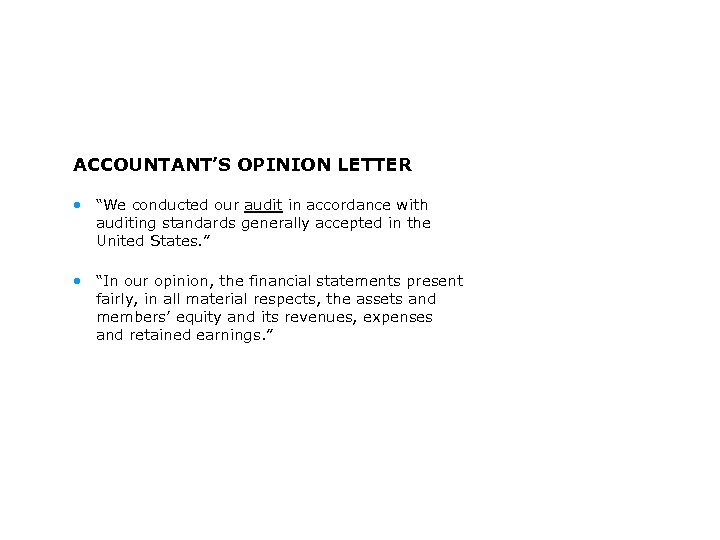 """ACCOUNTANT'S OPINION LETTER • """"We conducted our audit in accordance with auditing standards generally"""
