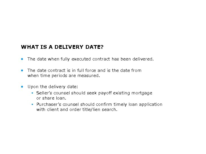WHAT IS A DELIVERY DATE? • The date when fully executed contract has been