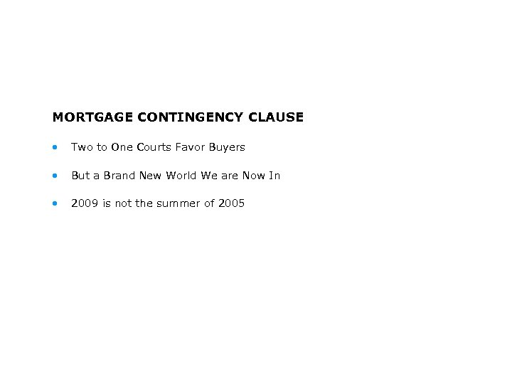 MORTGAGE CONTINGENCY CLAUSE • Two to One Courts Favor Buyers • But a Brand