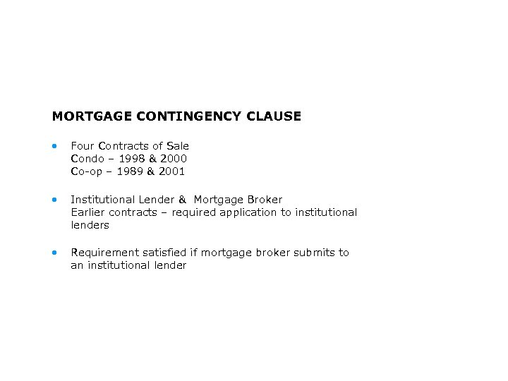MORTGAGE CONTINGENCY CLAUSE • Four Contracts of Sale Condo – 1998 & 2000 Co-op