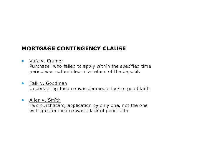 MORTGAGE CONTINGENCY CLAUSE • Vafa v. Cramer Purchaser who failed to apply within the