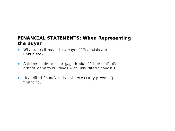 FINANCIAL STATEMENTS: When Representing the Buyer • What does it mean to a buyer