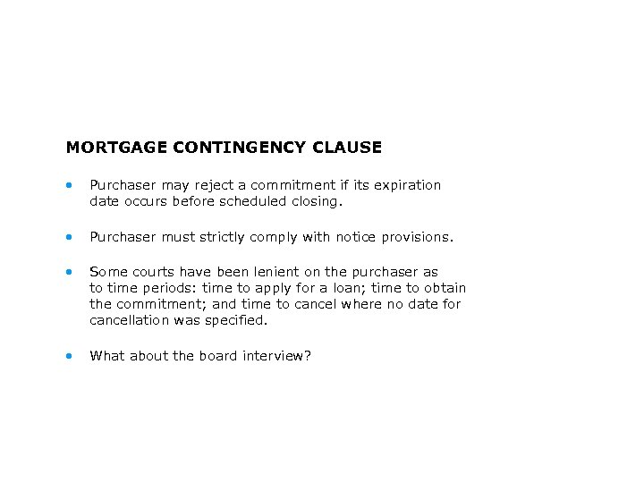 MORTGAGE CONTINGENCY CLAUSE • Purchaser may reject a commitment if its expiration date occurs