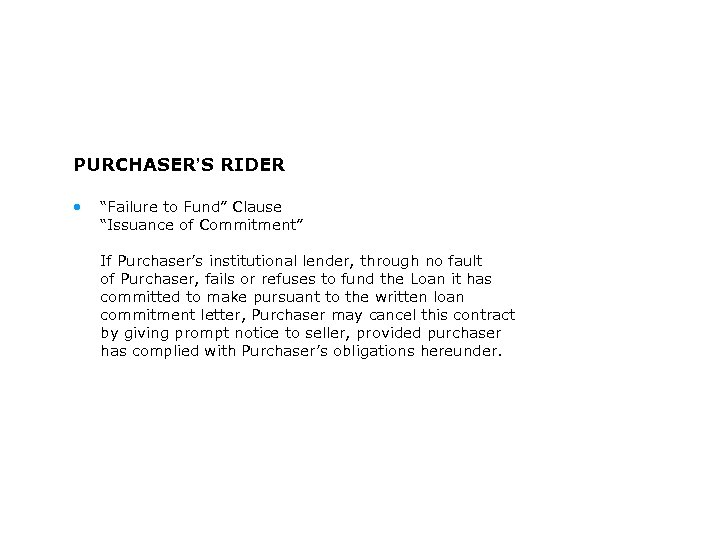 """PURCHASER'S RIDER • """"Failure to Fund"""" Clause """"Issuance of Commitment"""" If Purchaser's institutional lender,"""