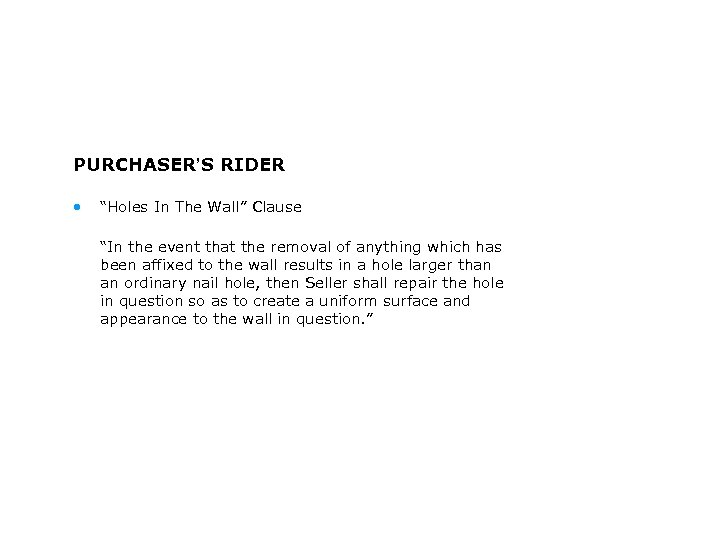 """PURCHASER'S RIDER • """"Holes In The Wall"""" Clause """"In the event that the removal"""