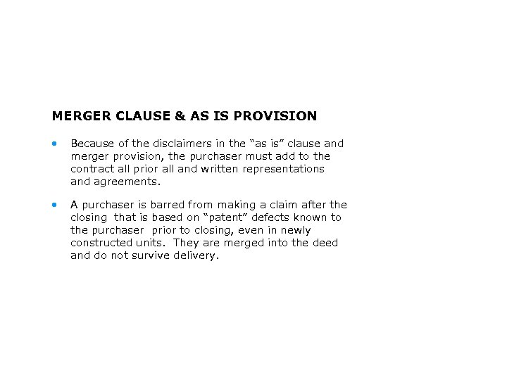 """MERGER CLAUSE & AS IS PROVISION • Because of the disclaimers in the """"as"""