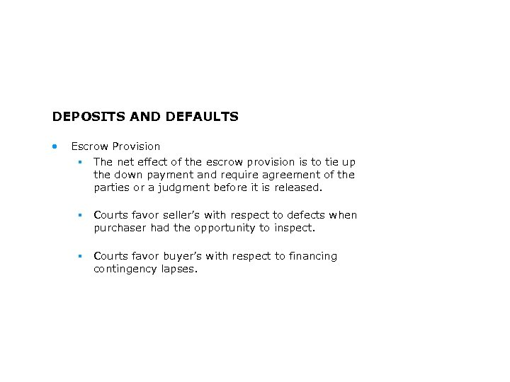 DEPOSITS AND DEFAULTS • Escrow Provision § The net effect of the escrow provision