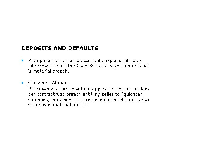 DEPOSITS AND DEFAULTS • Misrepresentation as to occupants exposed at board interview causing the