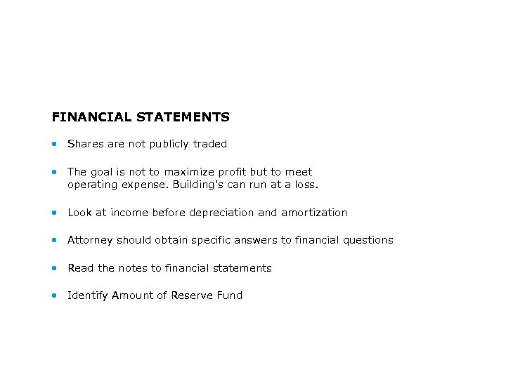 FINANCIAL STATEMENTS • Shares are not publicly traded • The goal is not to