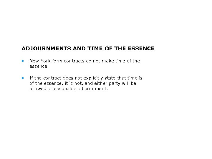 ADJOURNMENTS AND TIME OF THE ESSENCE • New York form contracts do not make