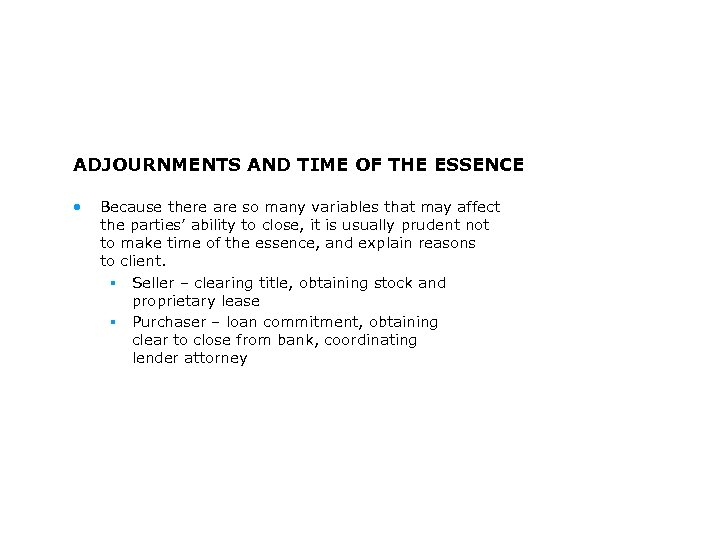 ADJOURNMENTS AND TIME OF THE ESSENCE • Because there are so many variables that