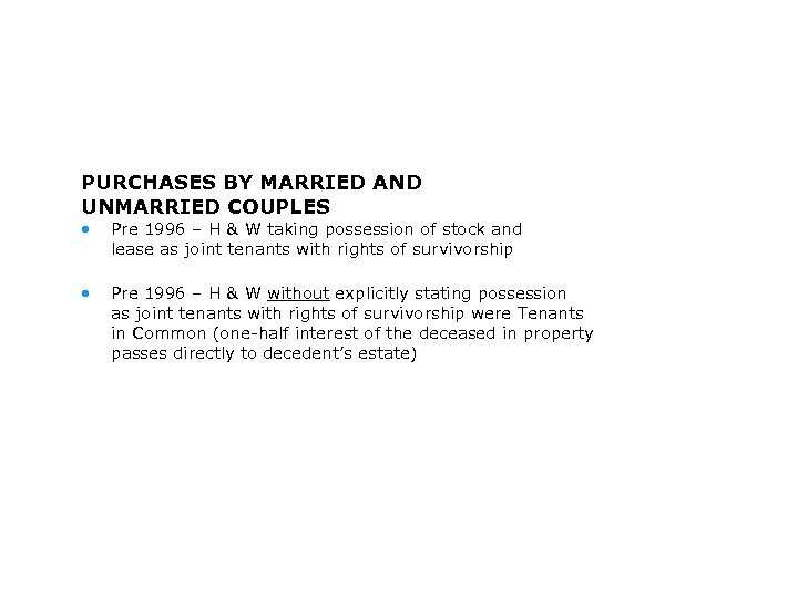 PURCHASES BY MARRIED AND UNMARRIED COUPLES • Pre 1996 – H & W taking