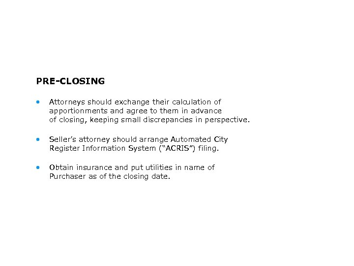 PRE-CLOSING • Attorneys should exchange their calculation of apportionments and agree to them in