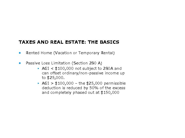 TAXES AND REAL ESTATE: THE BASICS • Rented Home (Vacation or Temporary Rental) •