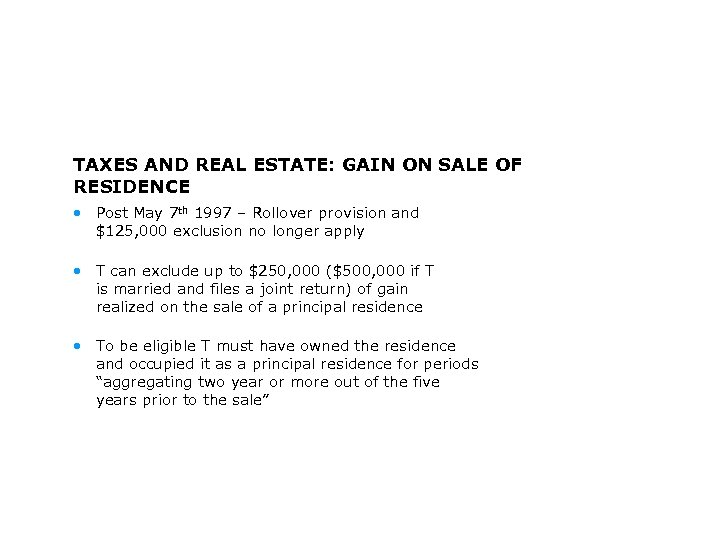TAXES AND REAL ESTATE: GAIN ON SALE OF RESIDENCE • Post May 7 th
