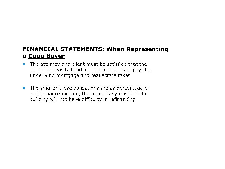 FINANCIAL STATEMENTS: When Representing a Coop Buyer • The attorney and client must be