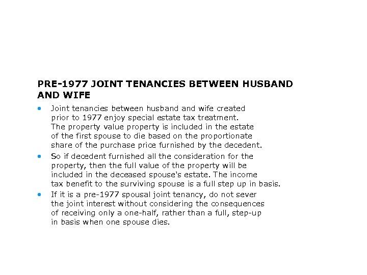 PRE-1977 JOINT TENANCIES BETWEEN HUSBAND WIFE • • • Joint tenancies between husband wife