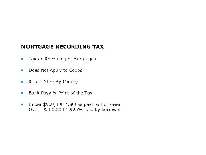 MORTGAGE RECORDING TAX • Tax on Recording of Mortgages • Does Not Apply to