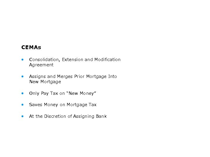 CEMAs • Consolidation, Extension and Modification Agreement • Assigns and Merges Prior Mortgage Into