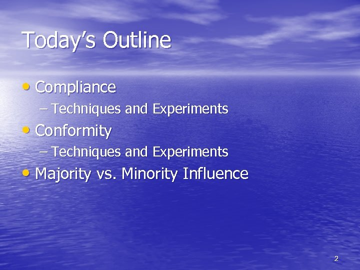 Today's Outline • Compliance – Techniques and Experiments • Conformity – Techniques and Experiments