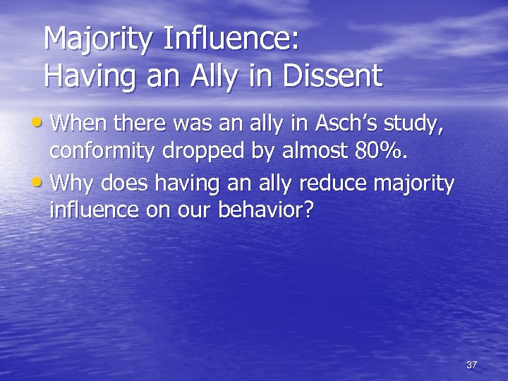 Majority Influence: Having an Ally in Dissent • When there was an ally in