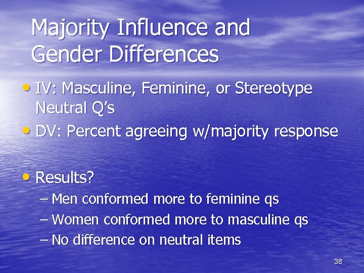 Majority Influence and Gender Differences • IV: Masculine, Feminine, or Stereotype Neutral Q's •